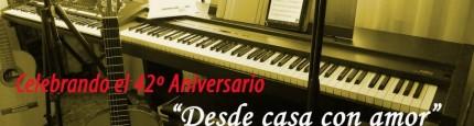 """Celebrando el 42º Aniversario:""""Desde casa con amor"""""""